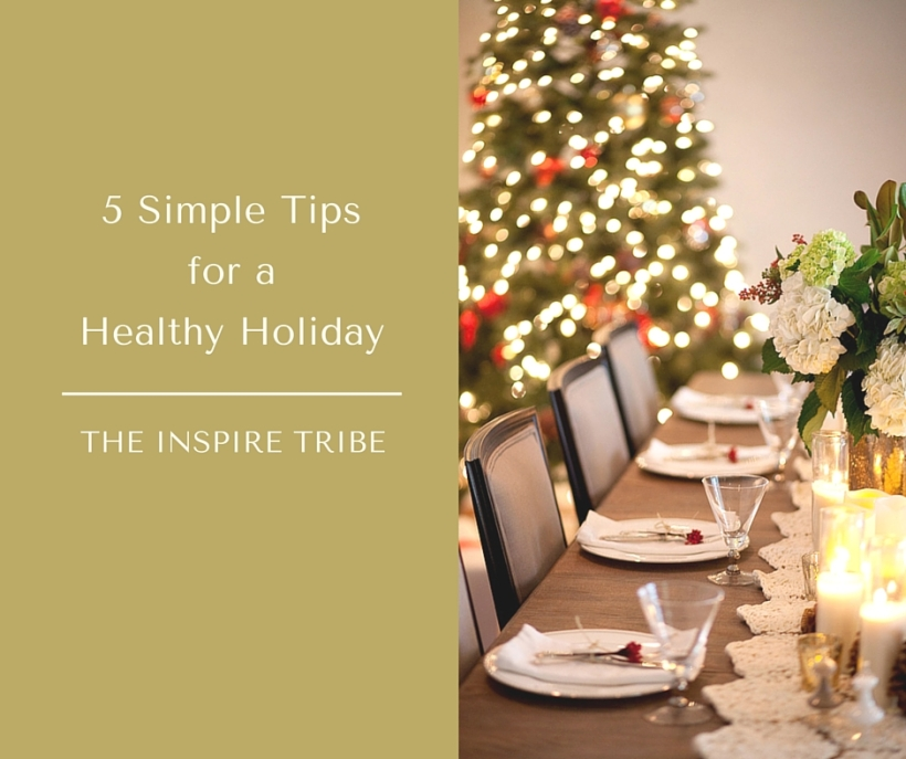 5 Simple Tips for a Healthy Holiday